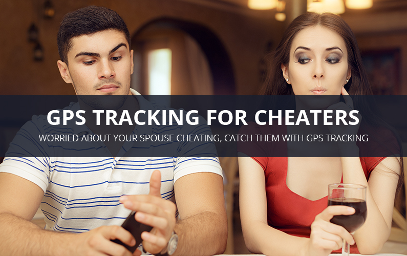 GPS Tracking For Cheating Spouses