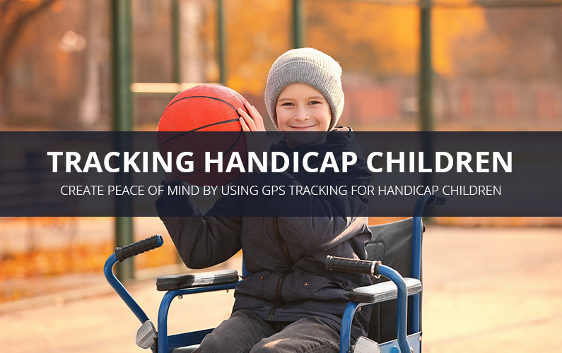 GPS Tracking For Handicap Children