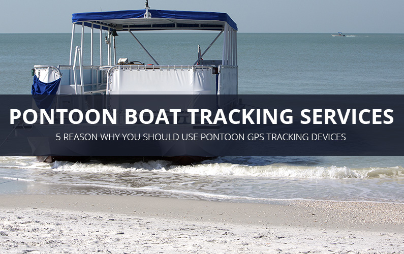 Pontoon Boat GPS Tracking Devices