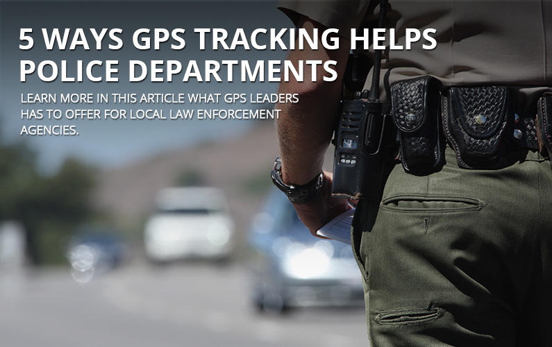5 Ways GPS Tracking Can Help The Police Department
