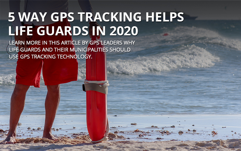 5 Way GPS Tracking Can Help Life Guards