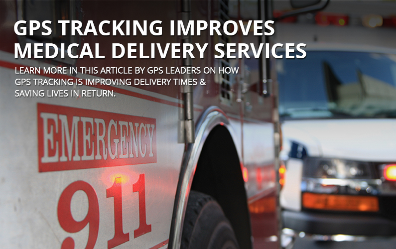 GPS Tracking Helps Medical Delivery Services