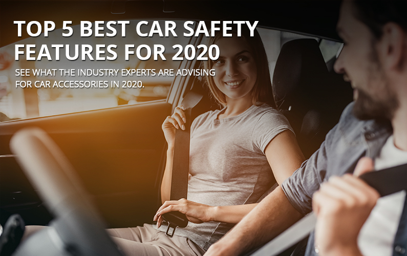 5 Best Car Safety Features For 2020