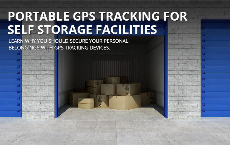 Portable GPS Tracking For Self Storage Facilities