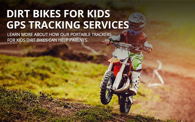 Dirt Bikes for Kids GPS Tracking Services