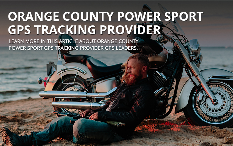Orange County Power Sport GPS Tracking Provider