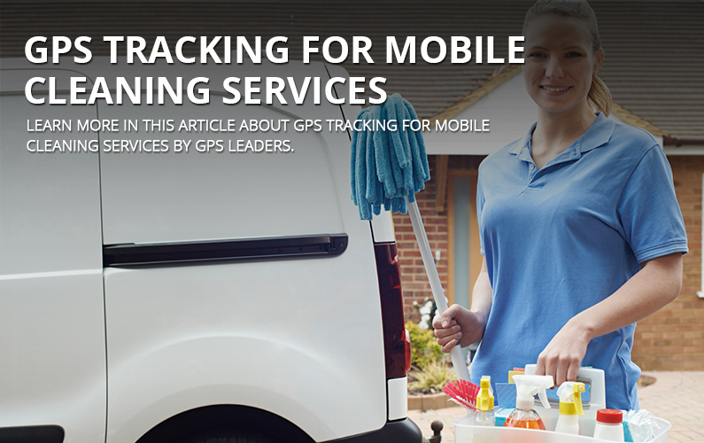 GPS Tracking for Mobile Cleaning Services
