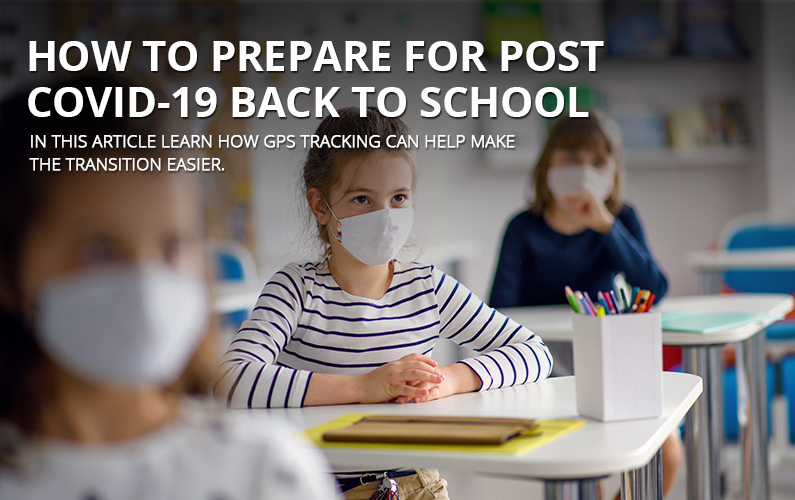 Post COVID-19 Back To School Using GPS Tracking