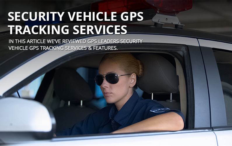 Security Service Vehicle GPS Tracking Services