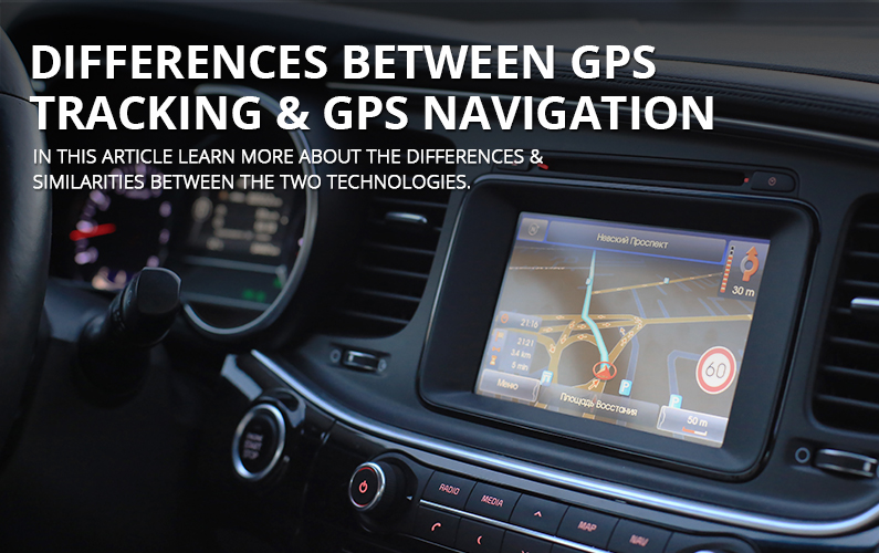 Differences Between GPS Tracking and GPS Navigation