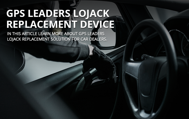 LoJack Replacement Device For Car Dealers